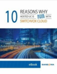 10 Reasons Why Hosted UC is Risk-Free with Switchvox Cloud