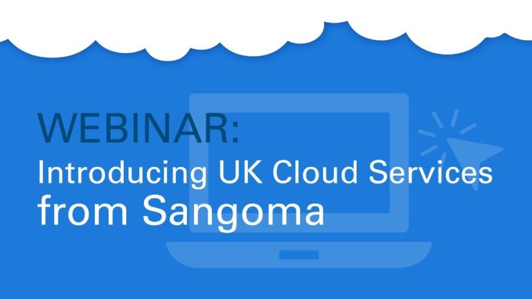 Webinar: Introducing UK Cloud Services from Sangoma