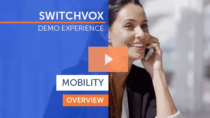 Switchvox Demo Experience - Mobility Overview