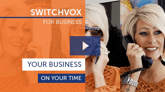 Switchvox For Business - Your Business On Your Time