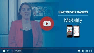 Getting Started with Switchvox - Mobility Thumbnail
